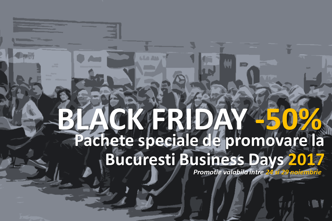 Campania de BLACK FRIDAY organizata de Business Days in perioada 24-29 noiembrie
